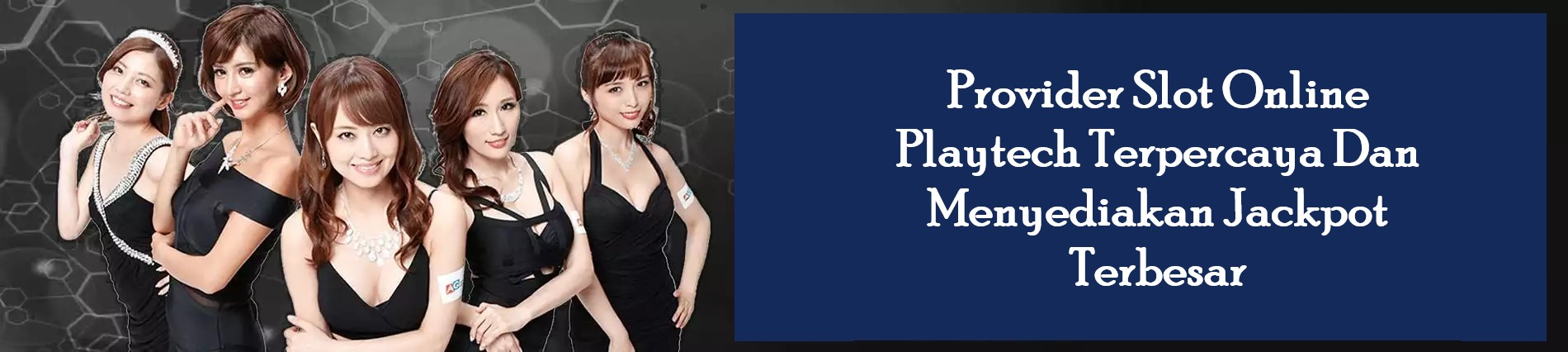 Provider Slot Online Playtech Terpercaya Dan Menyediakan Jackpot Terbesar